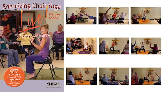 Deluxe 2 - Energizing Chair Yoga LIVE!  9-class Series - with Sherry Zak Morris