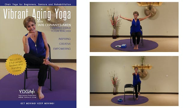 Vibrant Aging Yoga – Chair Yoga with Tatis Cervantes-Aiken