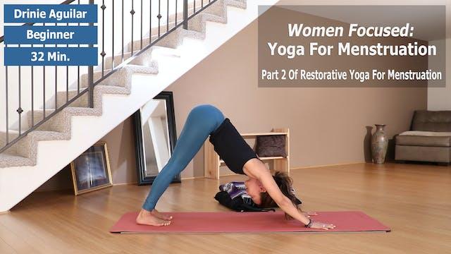 Women Focused: Yoga For Menstruation Pt. 2