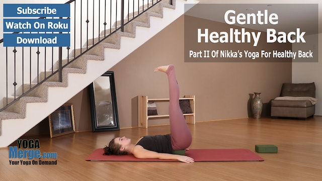 Nikka's Gentle Yoga For A Healthy Back - Part 2