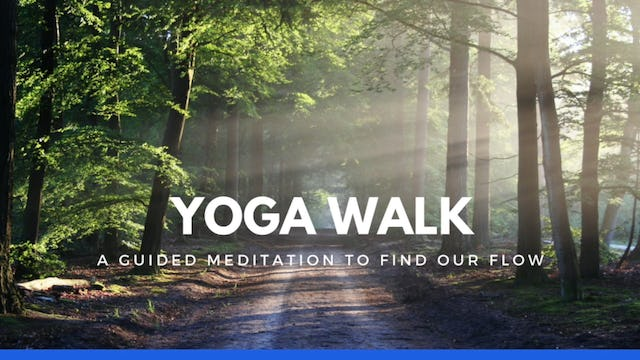 Yoga Walk - A Guided Meditation to Find our Flow (Abundance)