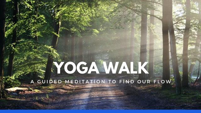 Yoga Walk - A Guided Meditation to Fi...