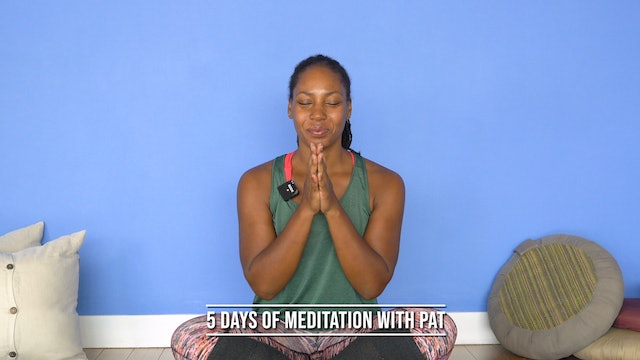 5 Days of Meditation with Patricia