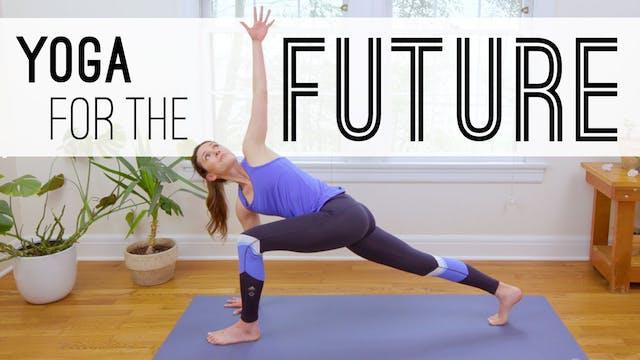 Yoga For The Future (28 min.)