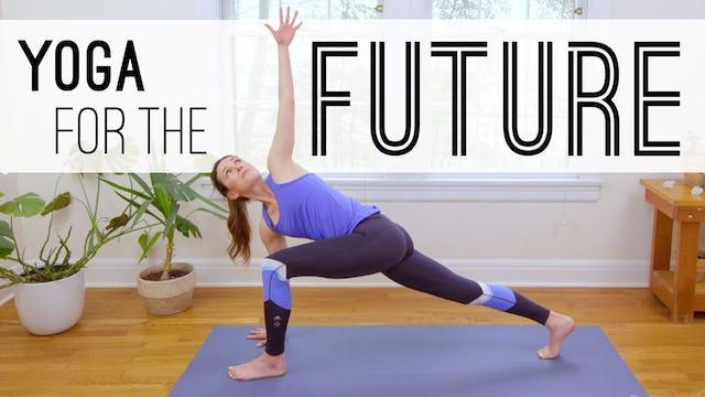 Yoga For The Future (29 min.)