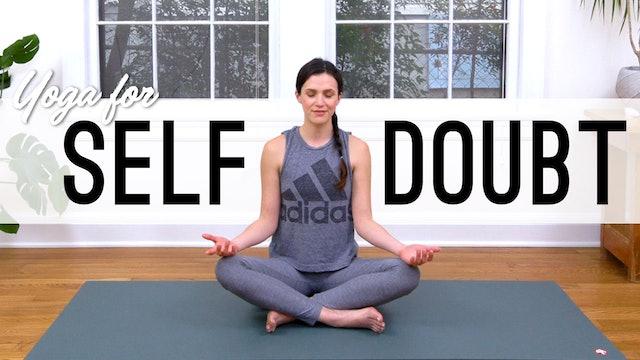 Yoga For Self Doubt (16 min.)