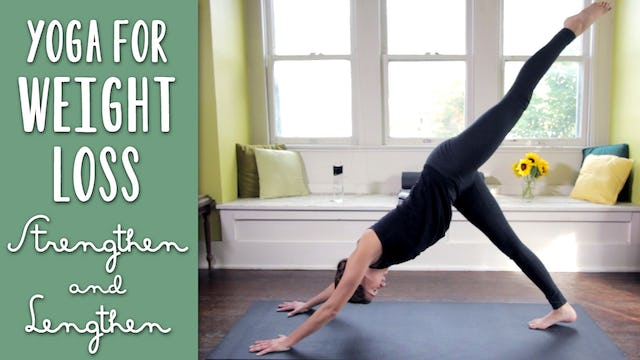 Yoga For Weight Loss - Strengthen & Lengthen
