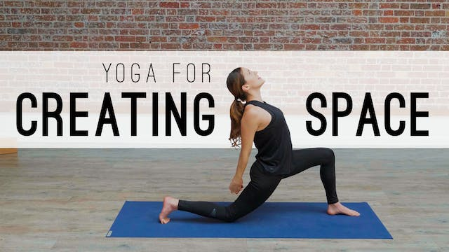 Yoga For Creating Space (28 min.)