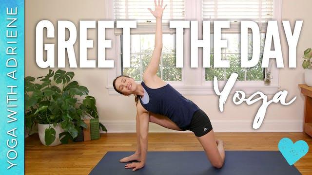 Greet The Day Yoga (39 min.)