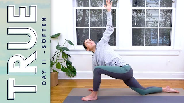TRUE - Day 11 - SOFTEN (17 min.)