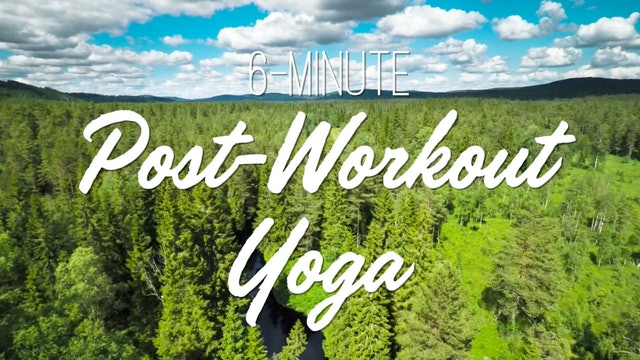 6-Minute Post-Workout Yoga