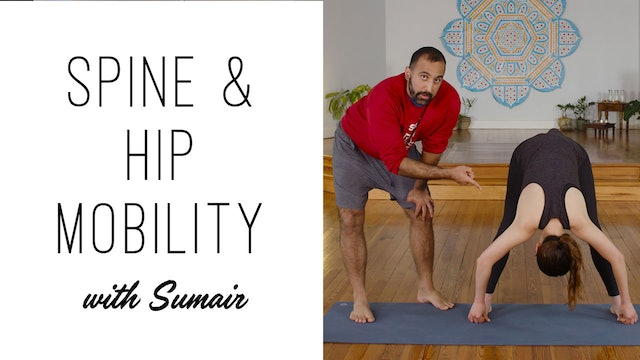 Spine and Hip Mobility to Improve Your Practice with Sumair (25 min.)