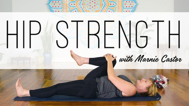 Hip Strength with Marnie Castor (36 min.)