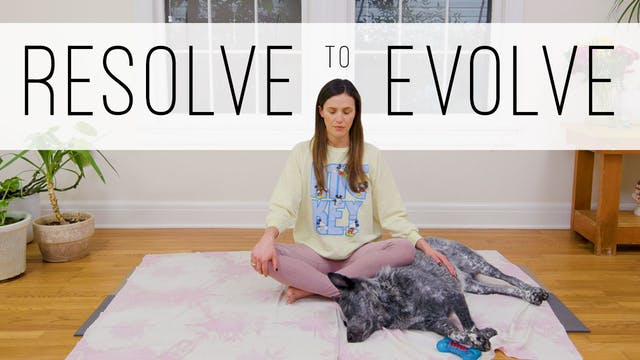 Resolve to Evolve - 10 Min Meditation