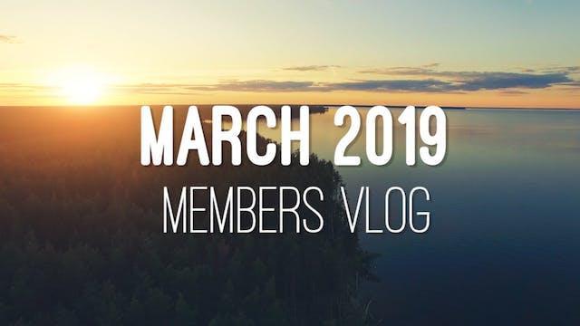 Members Vlog - March 2019