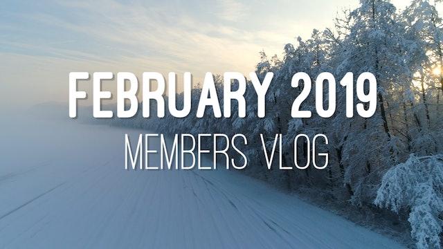 Members Vlog - February 2019
