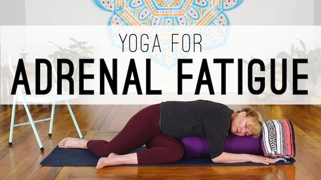 Yoga For Adrenal Fatigue (24 min.)