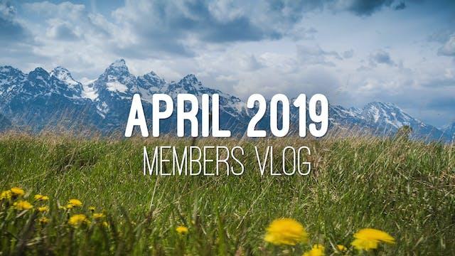 Members Vlog - April 2019