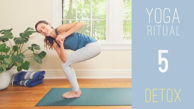 Yoga Ritual - 5 - DETOX (21 min.)