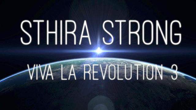 Viva La Revolution - 03 - Sthira Strong (30 min.)