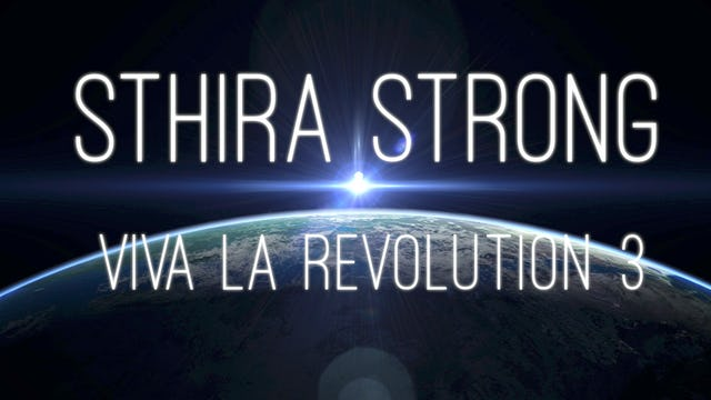 Viva La Revolution - 03 - Sthira Strong