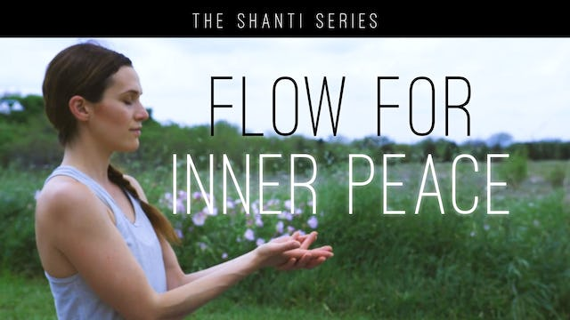 The Shanti Series - Yoga Flow For Inner Peace
