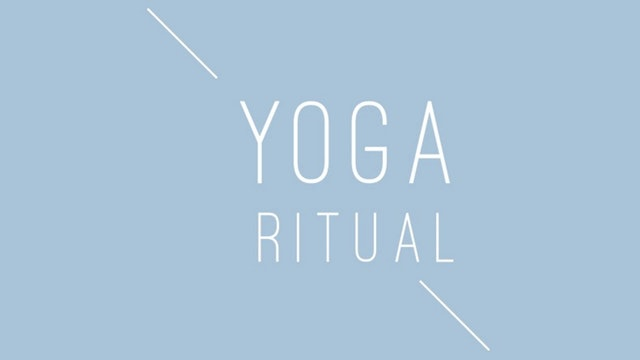 Yoga Ritual - 7 Day Yoga & Meditation Series