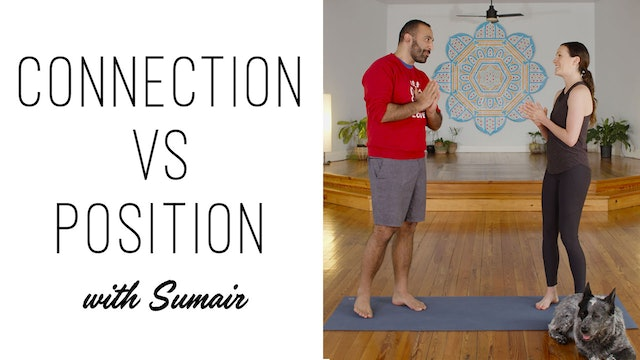 Connection Vs. Position with Sumair Bhasin (23 min.)