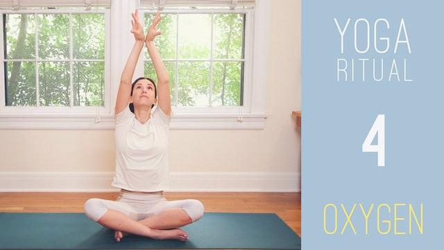 Yoga Ritual - 4 - OXYGEN (20 min.)
