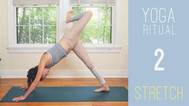 Yoga Ritual - 2 - STRETCH