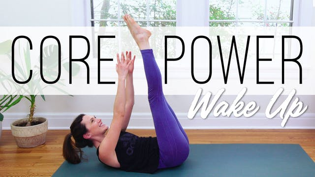 Core Power Wake Up (23 min.)