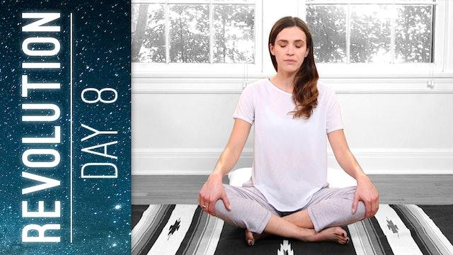 Revolution - Day 8 - Practice Serenity (31 min.)