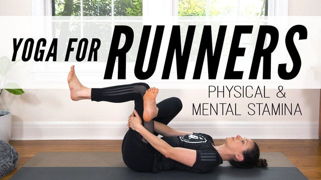 Yoga For Runners - Physical & Mental Stamina (20 min.)