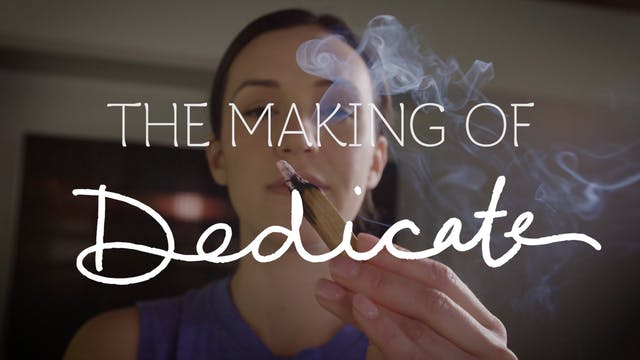 The Making Of Dedicate, A 30 Day Yoga...