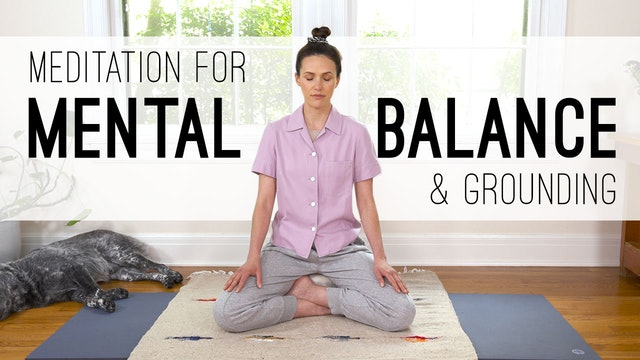 Meditation For Mental Balance And Grounding (17 min.)