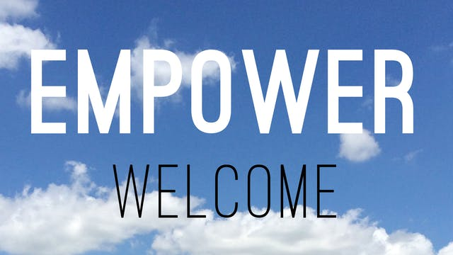 Empower - Welcome Video