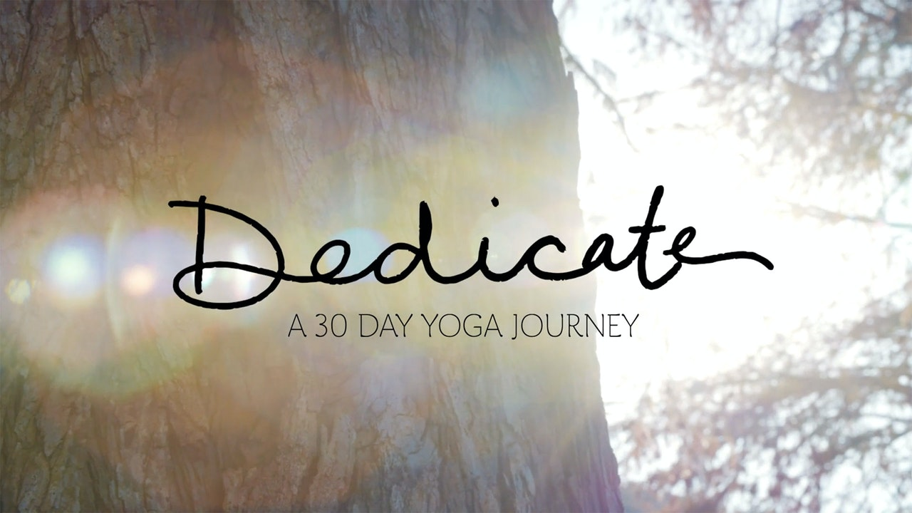 Dedicate - A 30 Day Yoga Journey