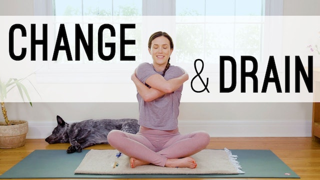 Yoga For Change And Drain (22 min.)