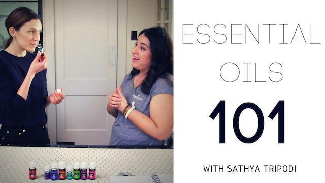 Essential Oils 101 with Sathya