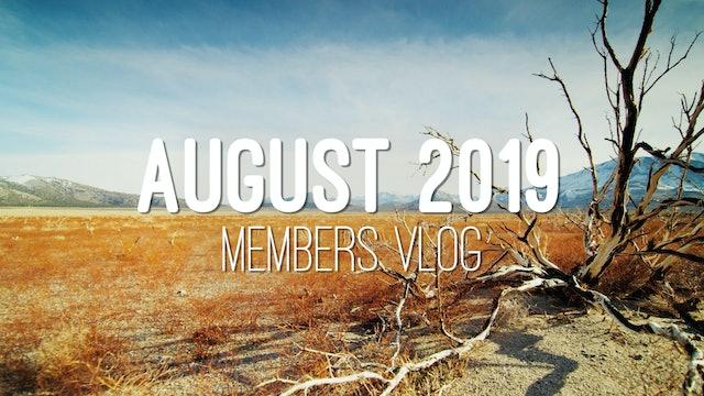 Members Vlog - August 2019