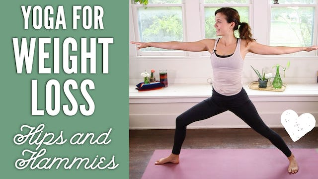 Yoga For Weight Loss - Hips & Hammies