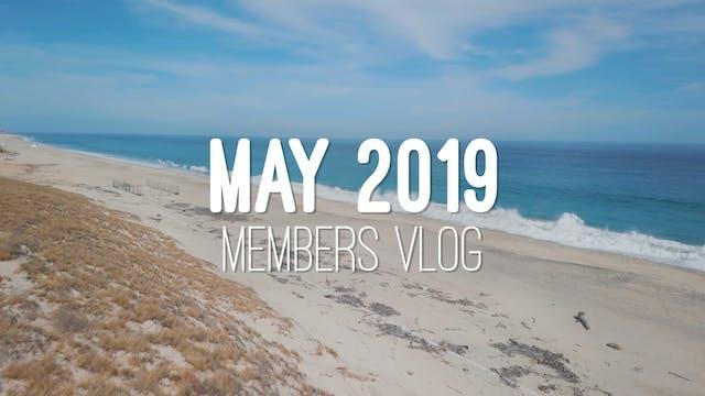 Members Vlog - May 2019