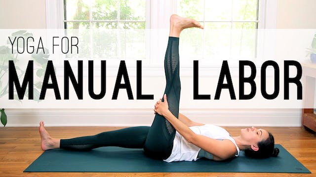 Yoga For Manual Labor (22 min.)