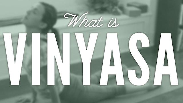 What Is Vinyasa (5 min.)
