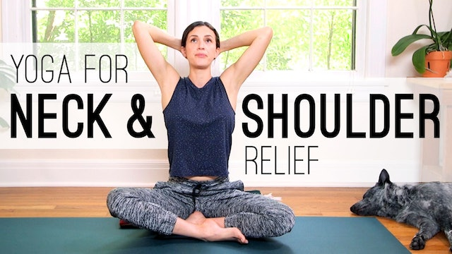 Yoga For Neck and Shoulder Relief (17 min.)