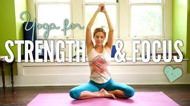 Yoga For Strength & Focus