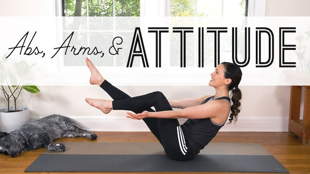 Abs, Arms, And Attitude | Yoga For We...