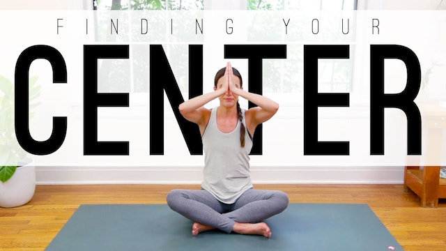 Finding Your Center (18 min.)