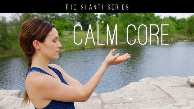 The Shanti Series - Calm Core (14 min.)
