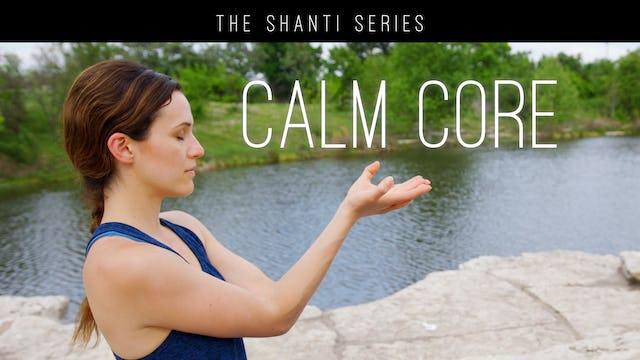 The Shanti Series - Calm Core